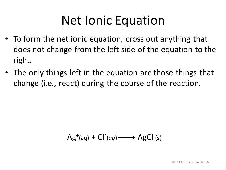 Ag+(aq) + Cl-(aq)  AgCl (s)