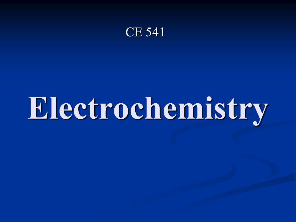 CE 541 Electrochemistry