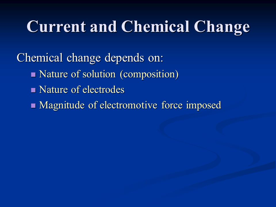 Current and Chemical Change