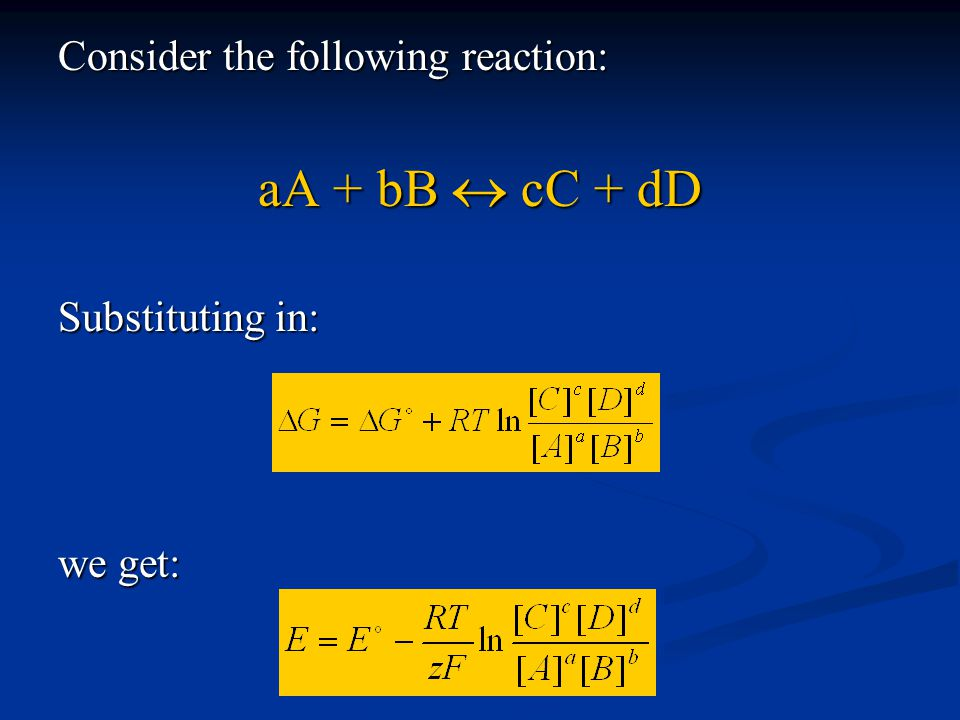 aA + bB  cC + dD Consider the following reaction: Substituting in: