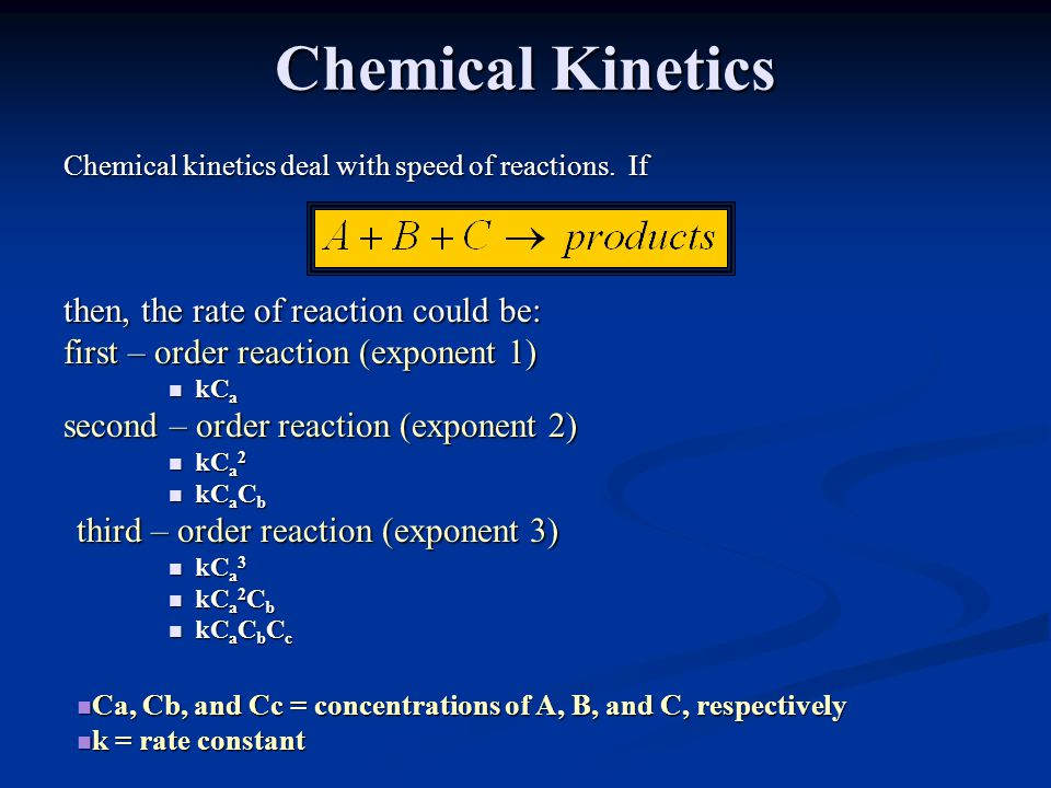 Chemical Kinetics then, the rate of reaction could be: