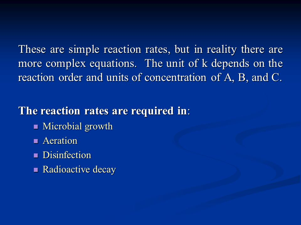 The reaction rates are required in: