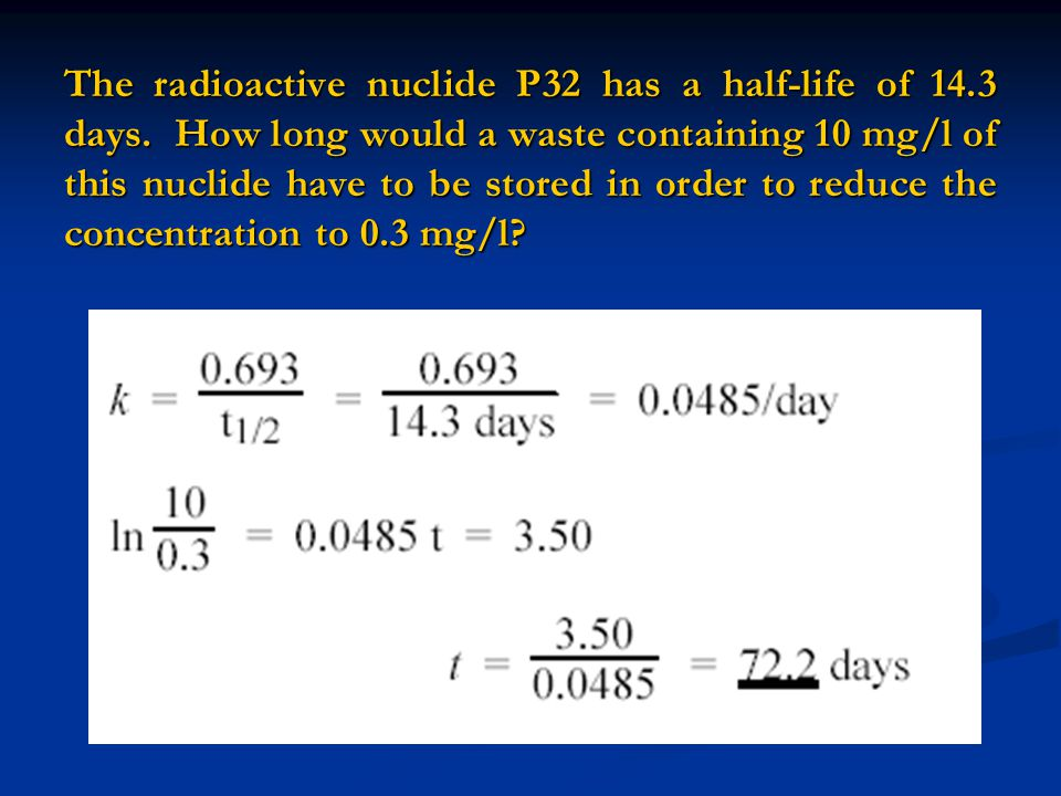 The radioactive nuclide P32 has a half-life of 14. 3 days
