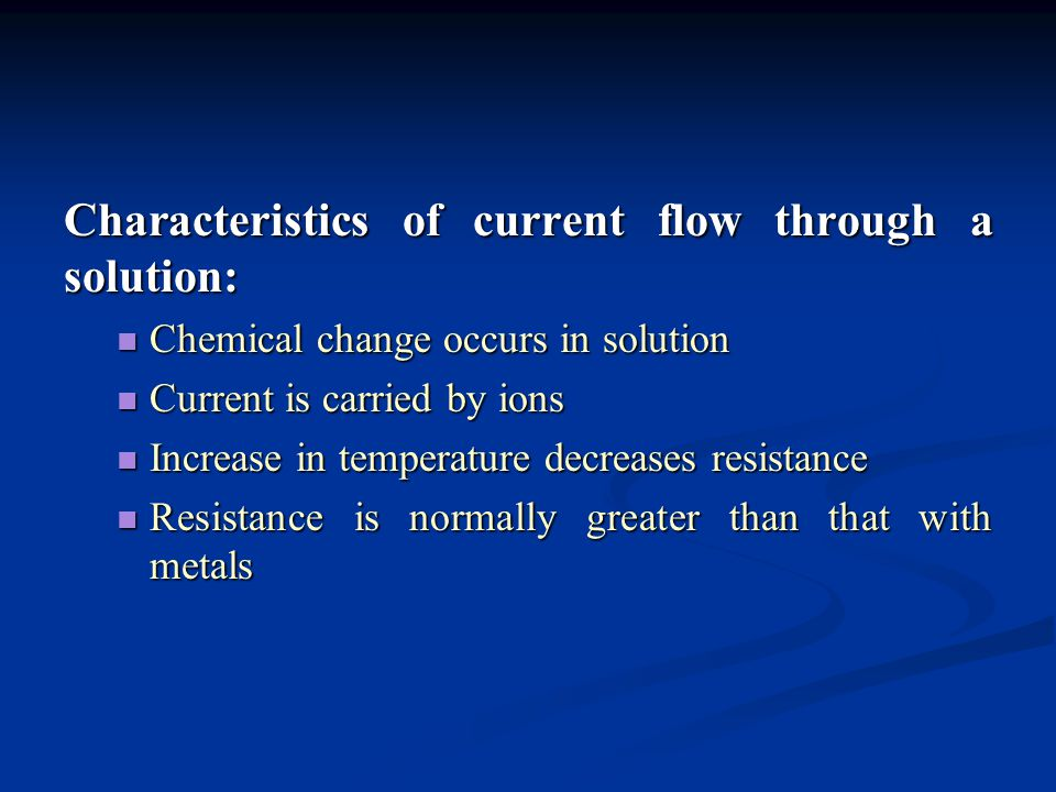 Characteristics of current flow through a solution: