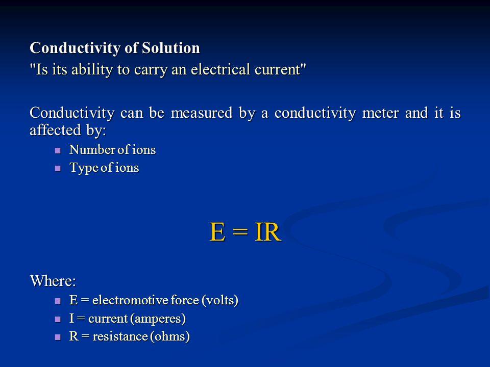 E = IR Conductivity of Solution