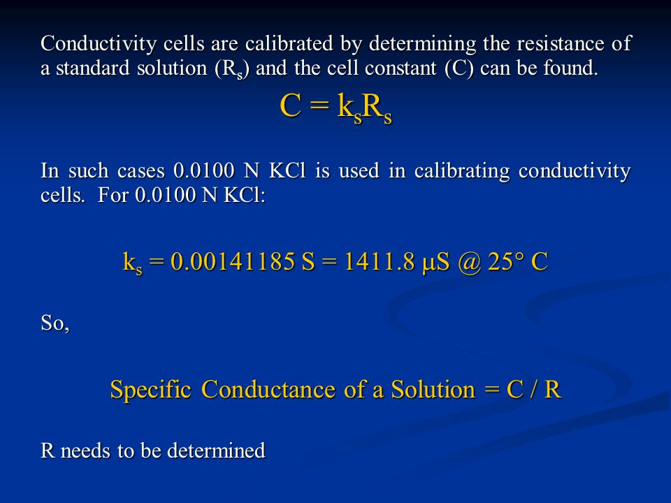 Specific Conductance of a Solution = C / R