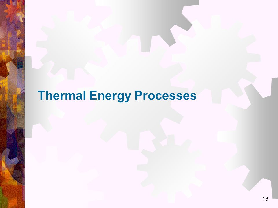 Thermal Energy Processes