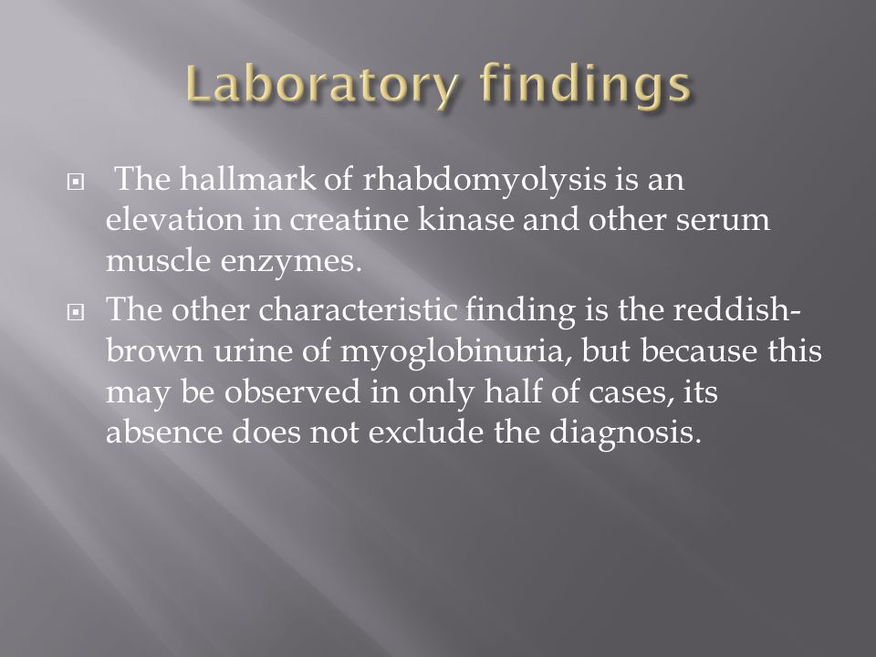 Laboratory findings The hallmark of rhabdomyolysis is an elevation in creatine kinase and other serum muscle enzymes.
