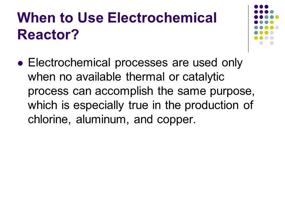 When to Use Electrochemical Reactor