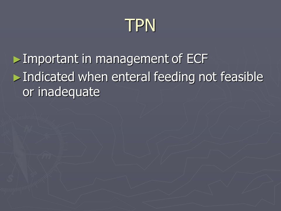 TPN Important in management of ECF
