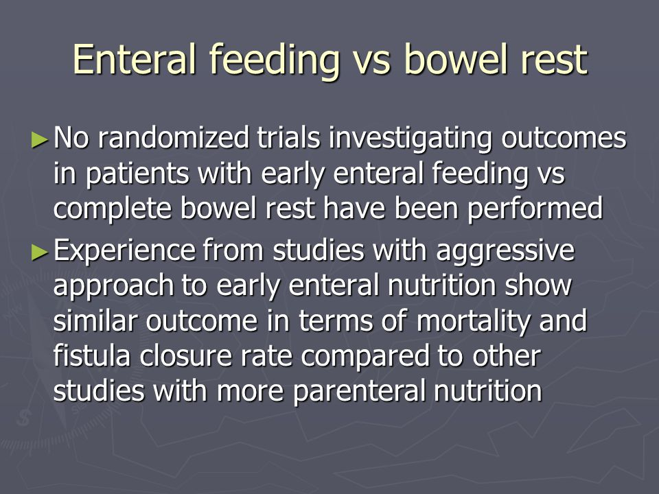 Enteral feeding vs bowel rest