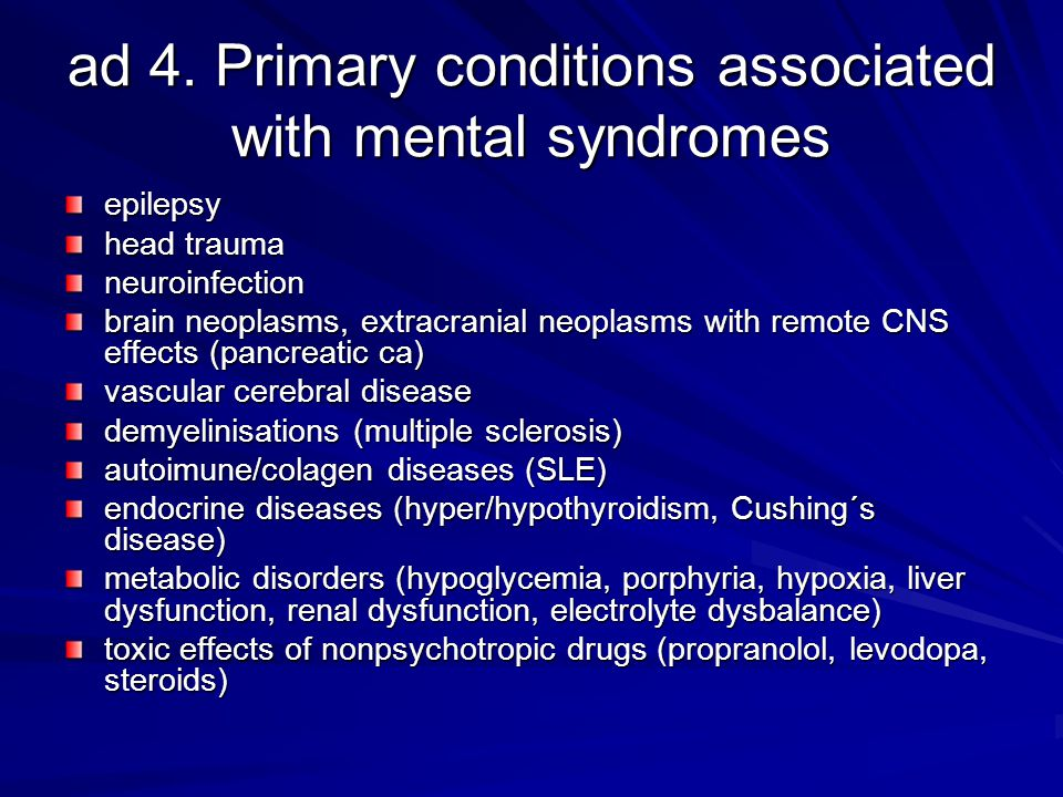 ad 4. Primary conditions associated with mental syndromes