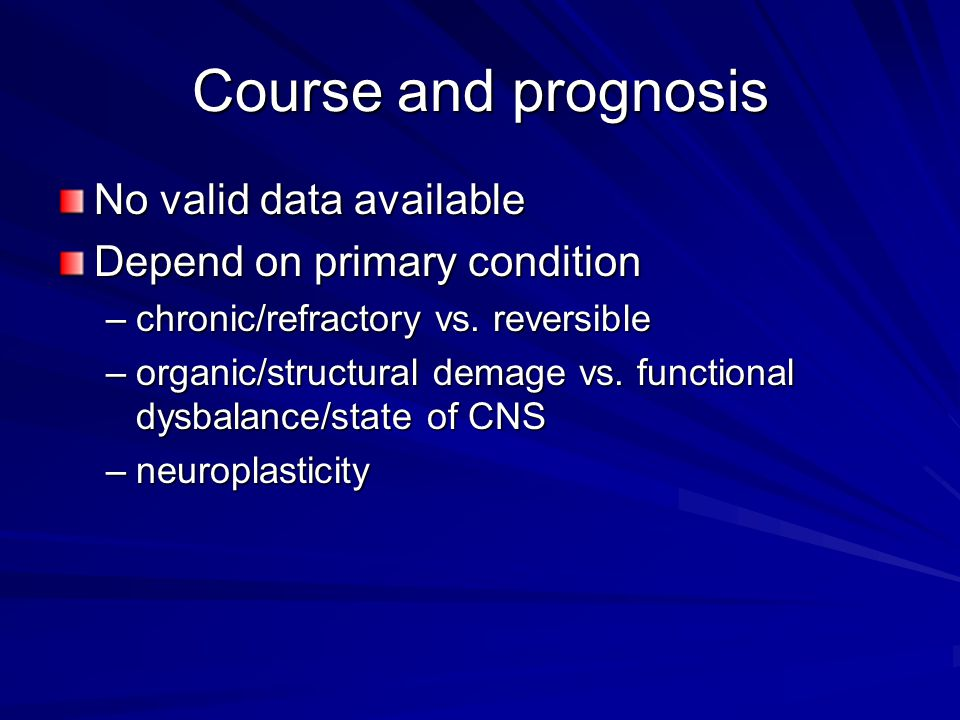 Course and prognosis No valid data available