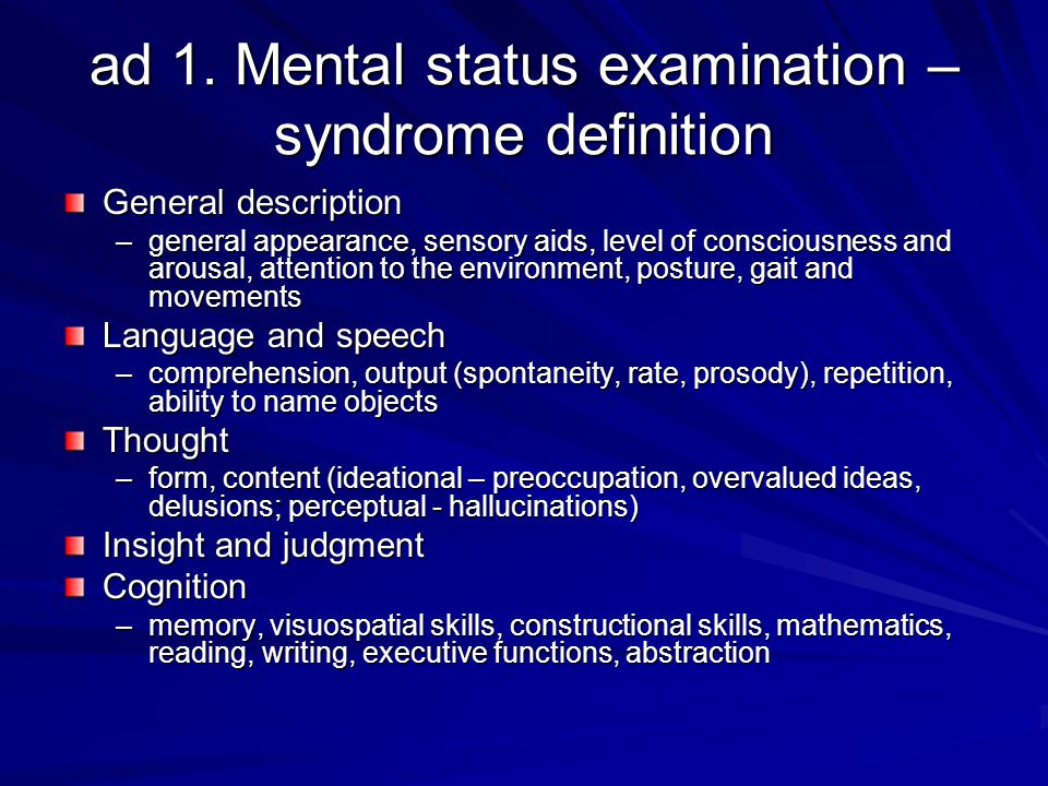 ad 1. Mental status examination – syndrome definition