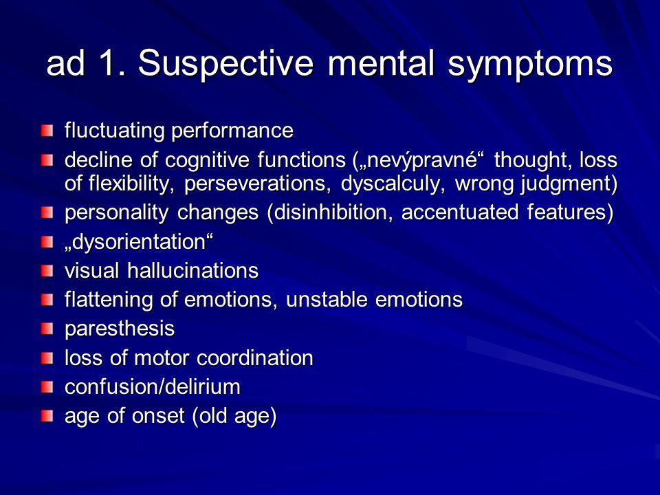 ad 1. Suspective mental symptoms