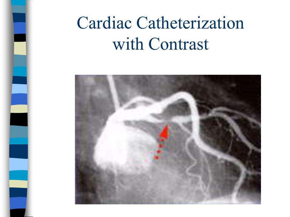 Cardiac Catheterization with Contrast
