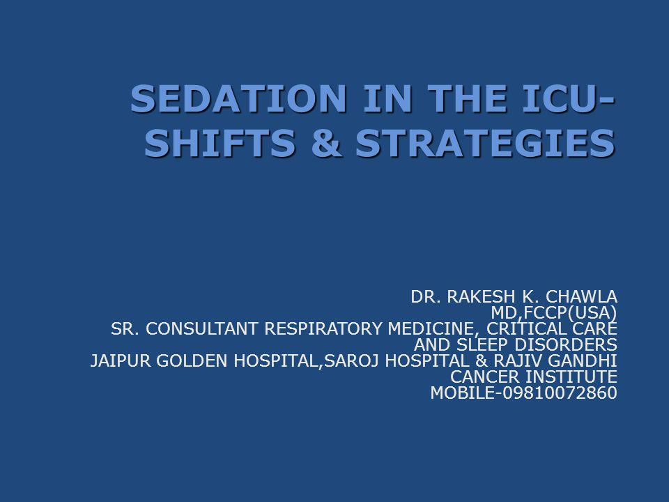 SEDATION IN THE ICU-SHIFTS & STRATEGIES