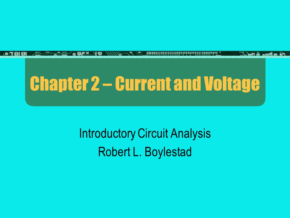 Chapter 2 – Current and Voltage