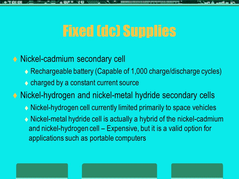 Fixed (dc) Supplies Nickel-cadmium secondary cell