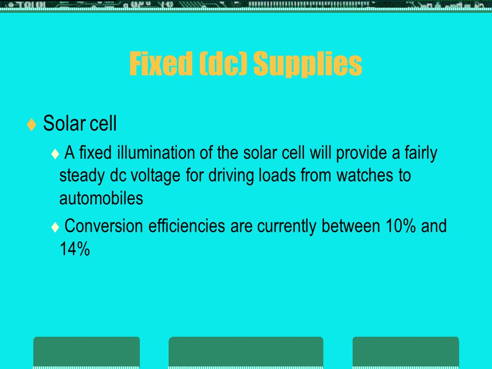 Fixed (dc) Supplies Solar cell