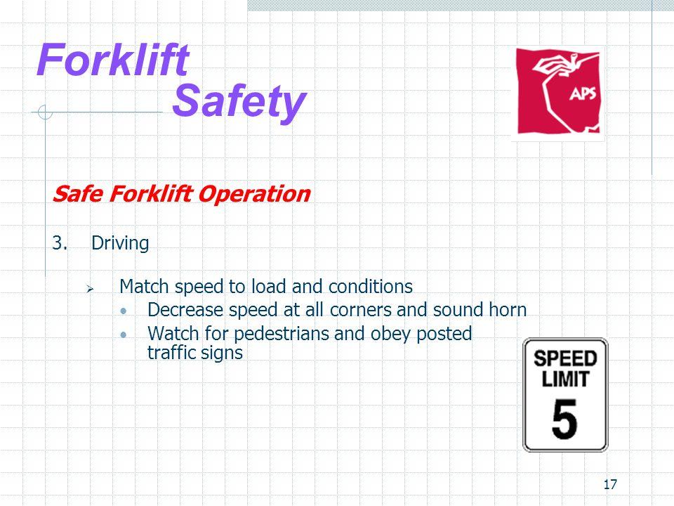 Forklift Safety Safe Forklift Operation 3. Driving