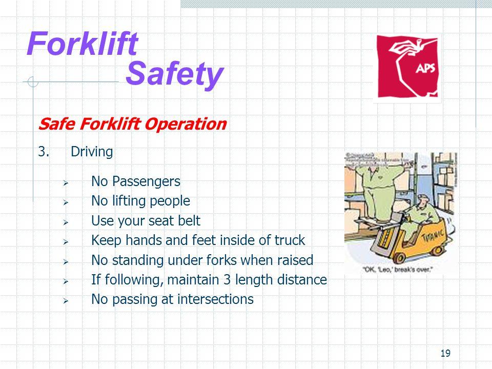 Forklift Safety Safe Forklift Operation 3. Driving No Passengers