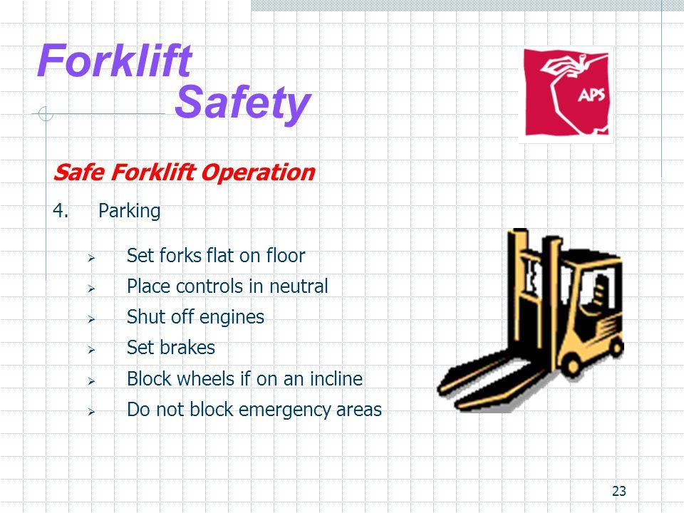 Forklift Safety Safe Forklift Operation 4. Parking