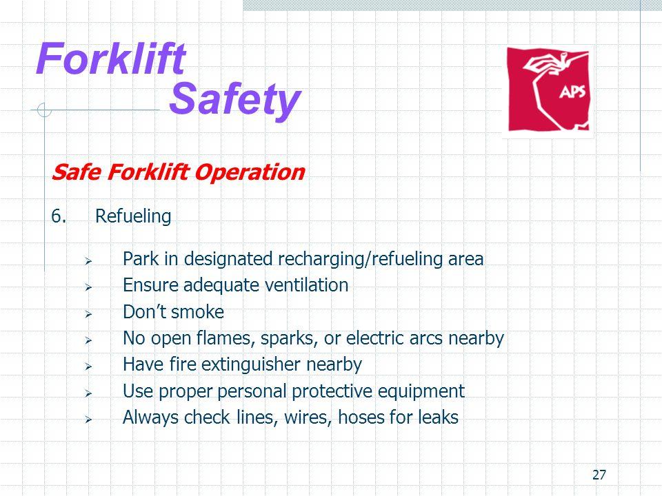 Forklift Safety Safe Forklift Operation 6. Refueling