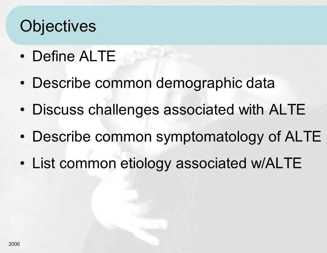 Objectives Define ALTE Describe common demographic data