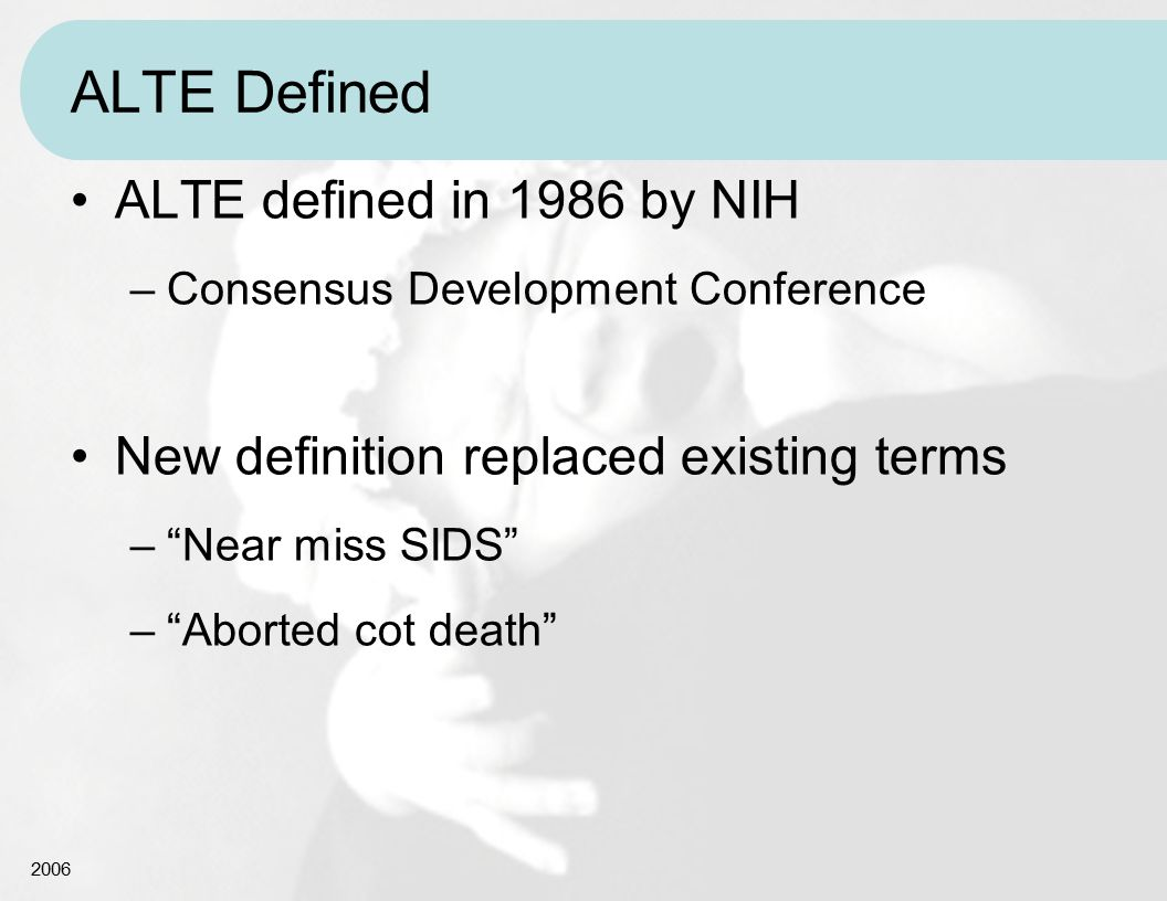 ALTE Defined ALTE defined in 1986 by NIH
