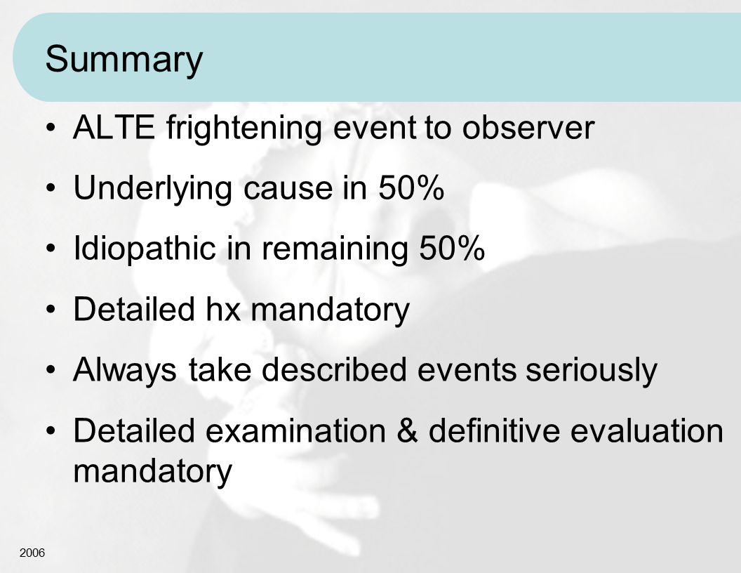 Summary ALTE frightening event to observer Underlying cause in 50%