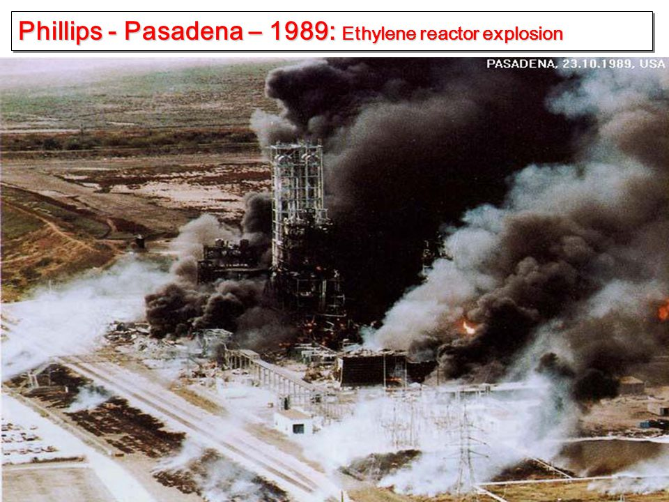 Phillips - Pasadena – 1989: Ethylene reactor explosion