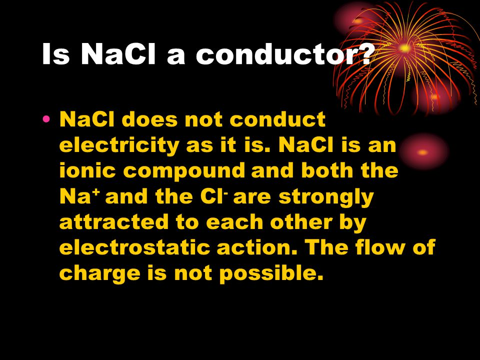 Is NaCl a conductor
