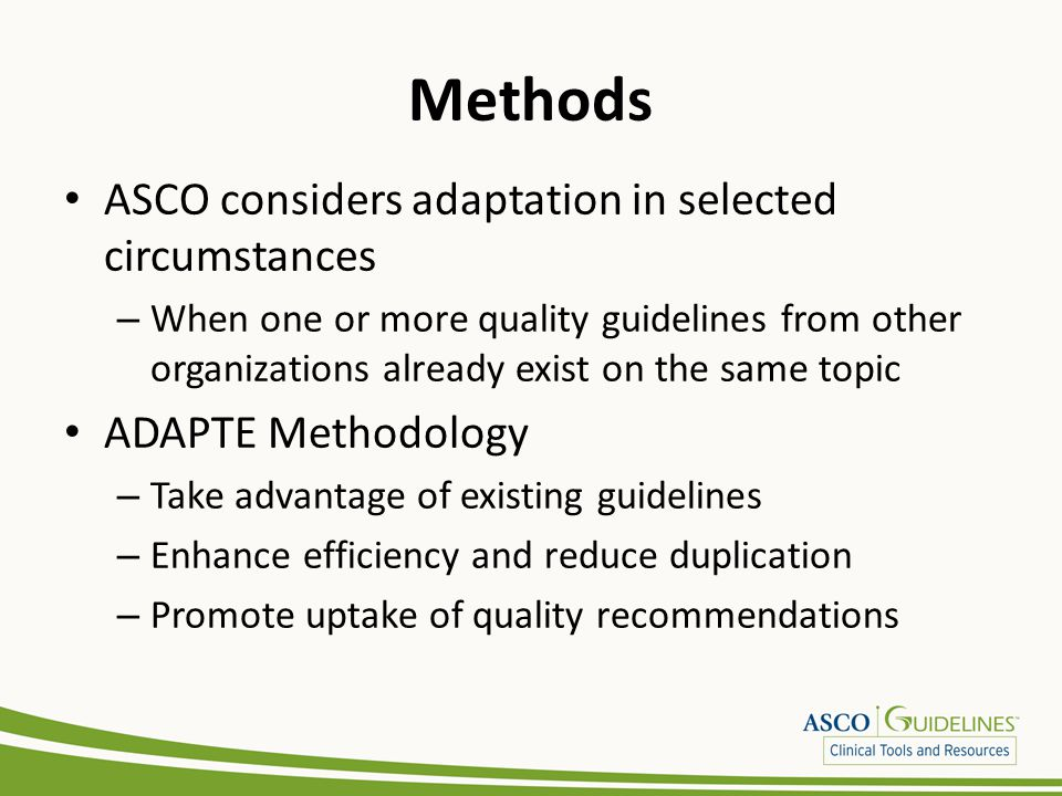 Methods ASCO considers adaptation in selected circumstances