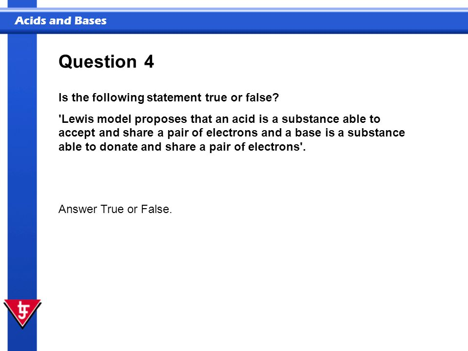 Question 4 Is the following statement true or false