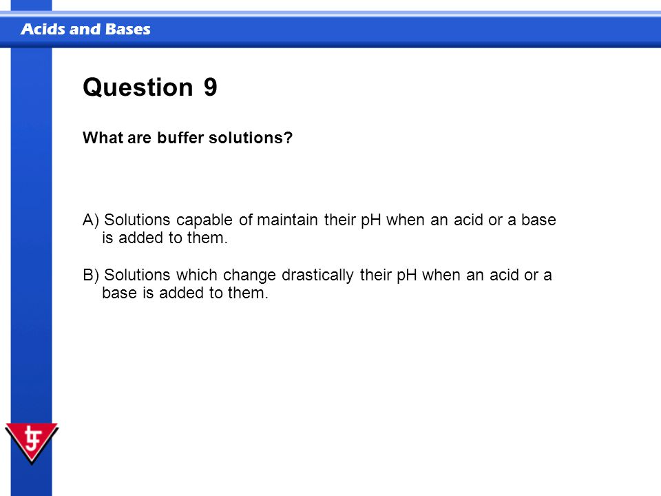 Question 9 What are buffer solutions