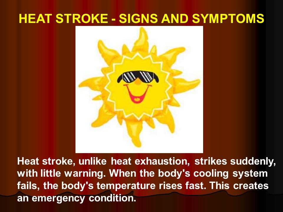 HEAT STROKE - SIGNS AND SYMPTOMS