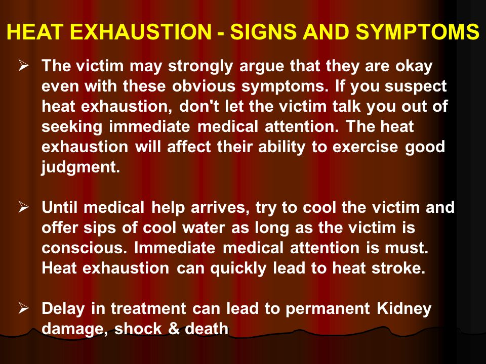 HEAT EXHAUSTION - SIGNS AND SYMPTOMS