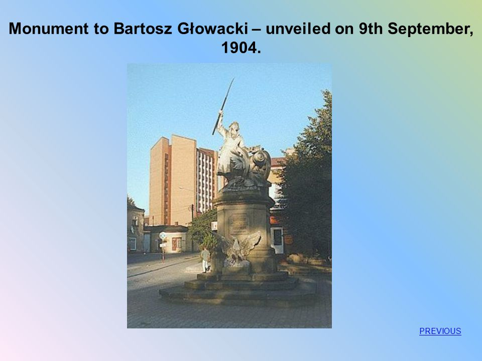 Monument to Bartosz Głowacki – unveiled on 9th September, 1904.