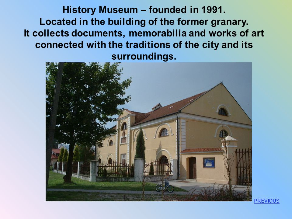 History Museum – founded in 1991