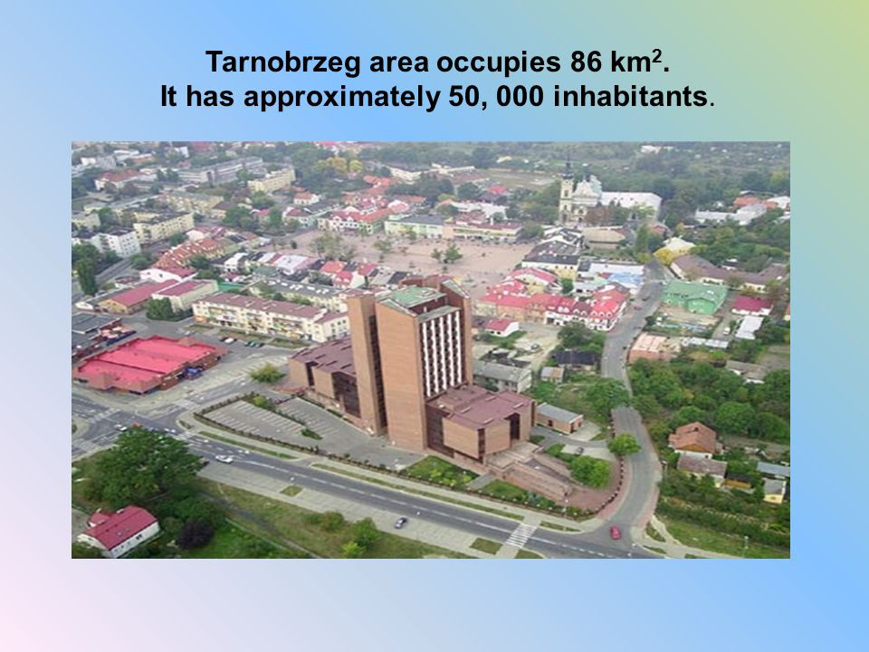 Tarnobrzeg area occupies 86 km2