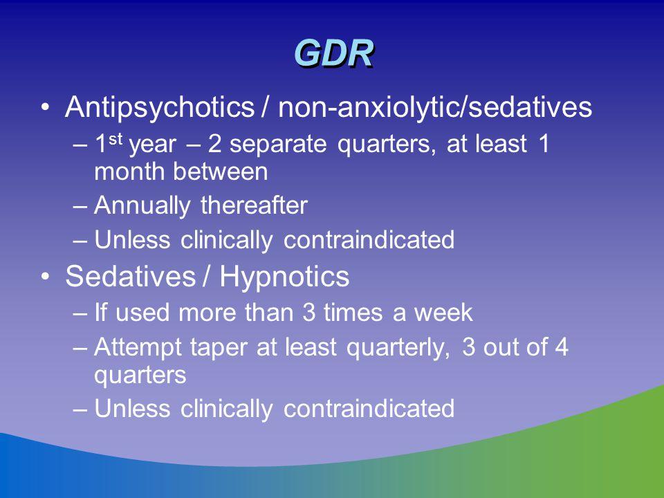 GDR Antipsychotics / non-anxiolytic/sedatives Sedatives / Hypnotics