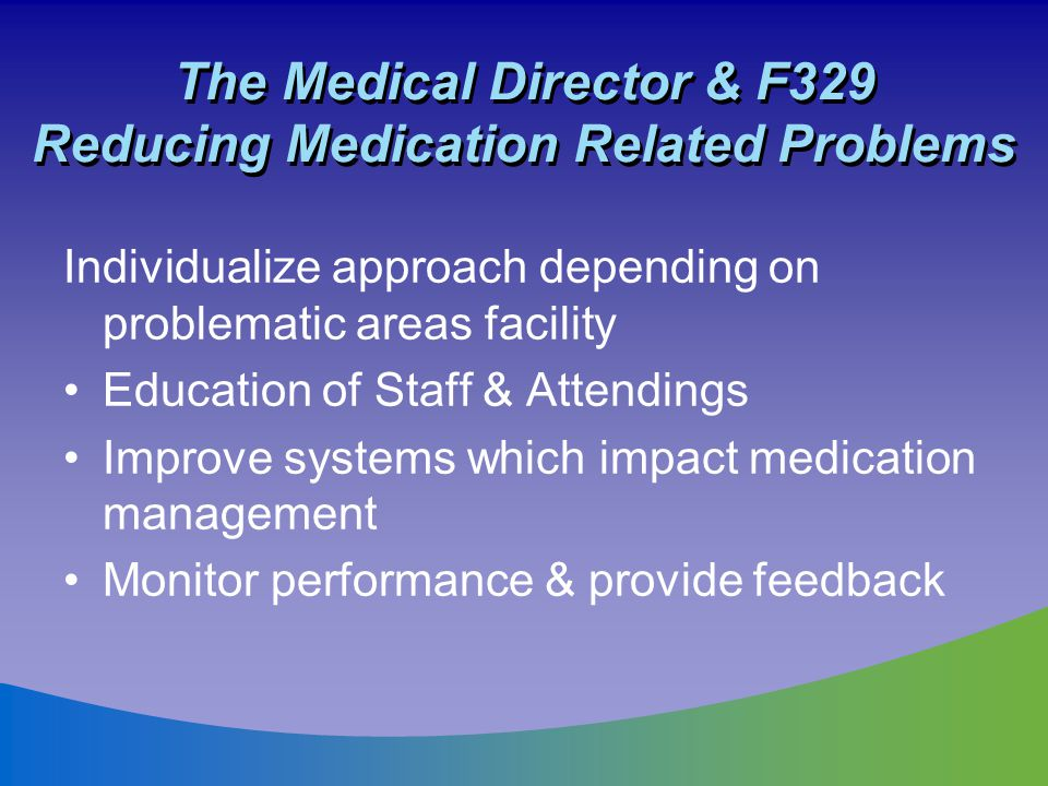The Medical Director & F329 Reducing Medication Related Problems