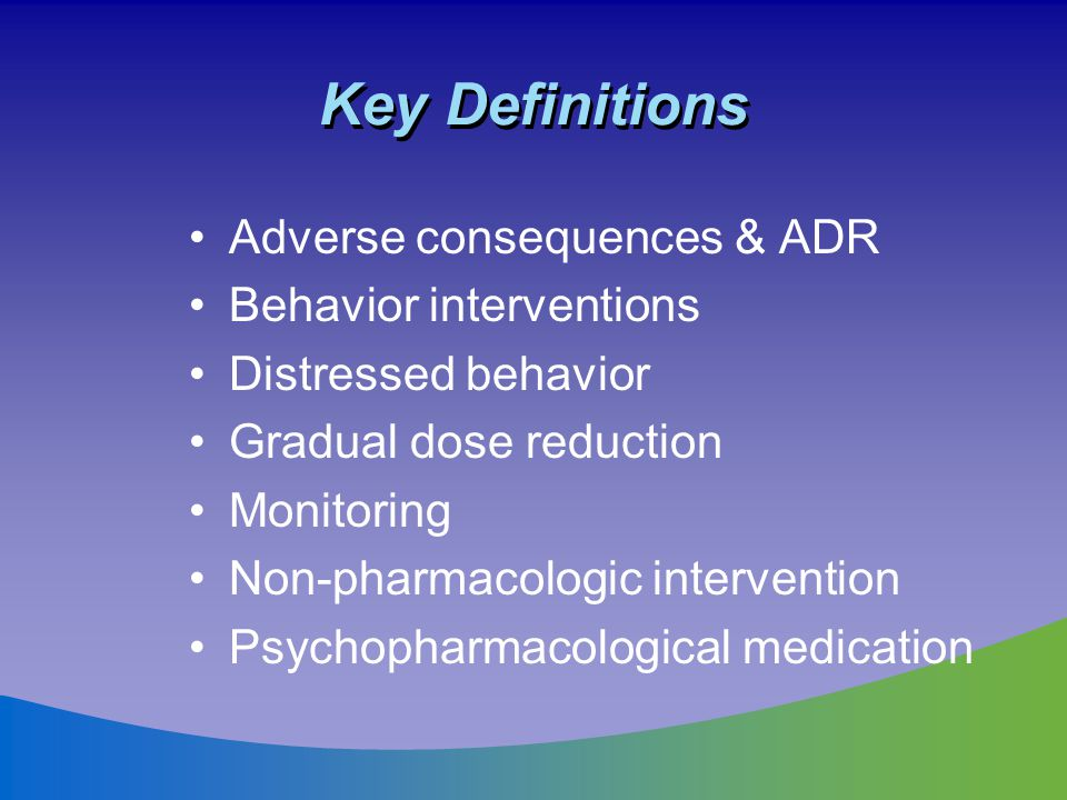 Key Definitions Adverse consequences & ADR Behavior interventions