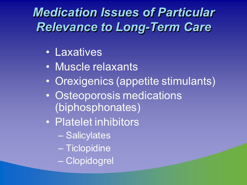 Medication Issues of Particular Relevance to Long-Term Care