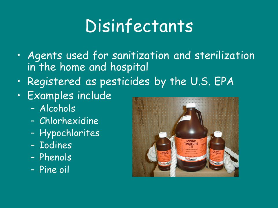 Disinfectants Agents used for sanitization and sterilization in the home and hospital. Registered as pesticides by the U.S. EPA.
