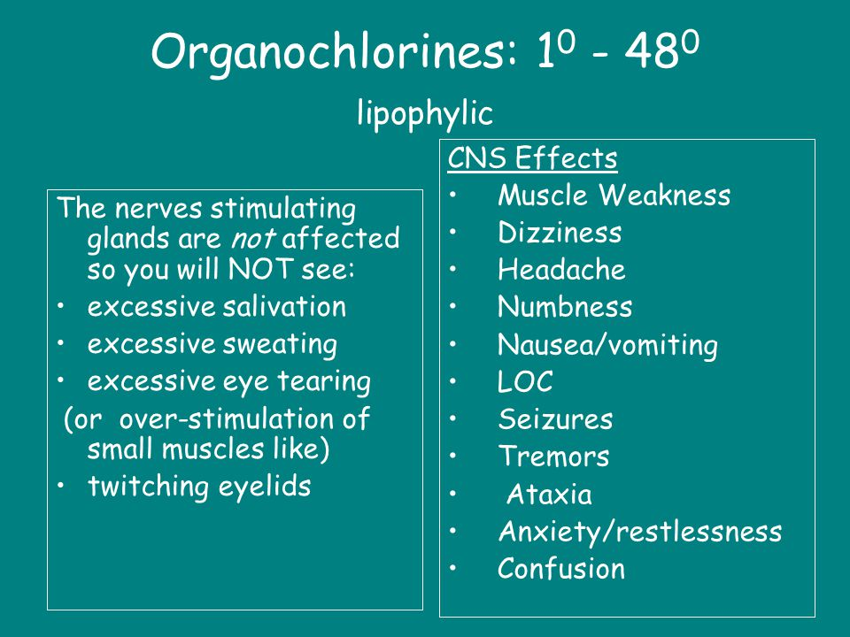 Organochlorines: 10 - 480 lipophylic