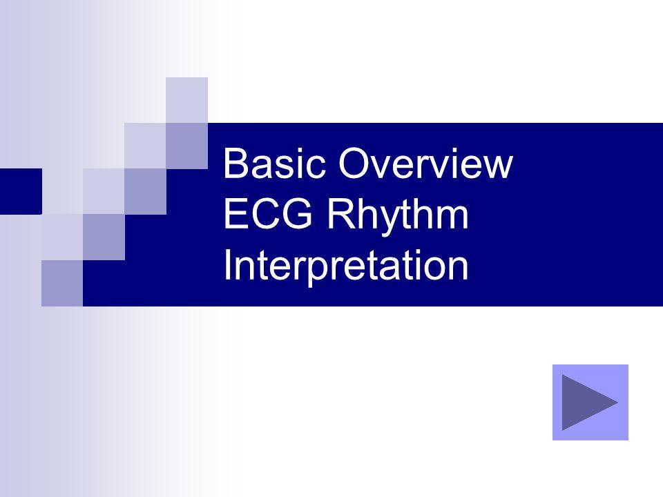Basic Overview ECG Rhythm Interpretation