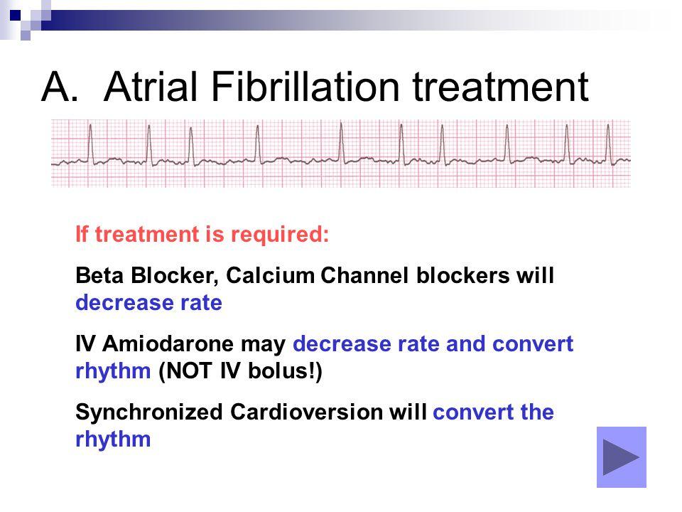 A. Atrial Fibrillation treatment