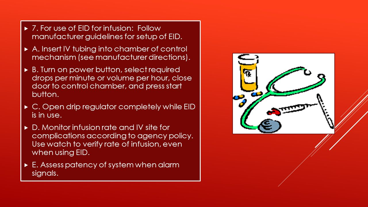7. For use of EID for infusion: Follow manufacturer guidelines for setup of EID.